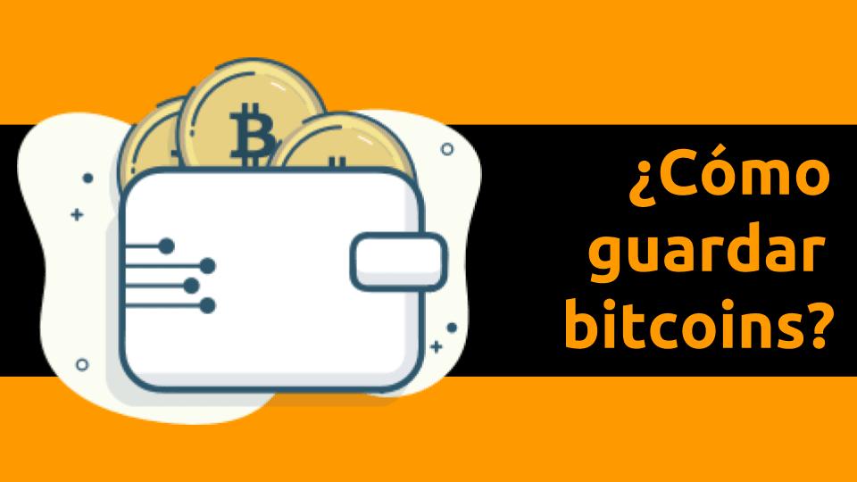 ¿Cómo guardar bitcoins?