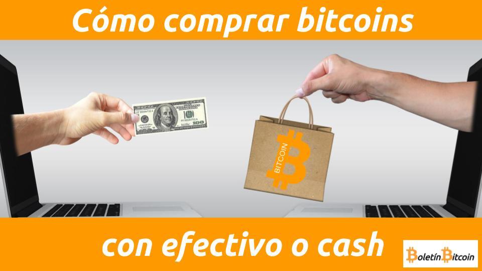 Cómo comprar bitcoins en efectivo o cash