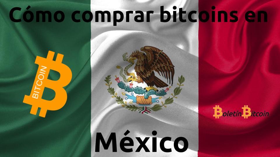 cómo y dónde comprar bitcoins en méxico
