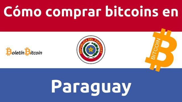 donde y como comprar bitcoins en paraguay