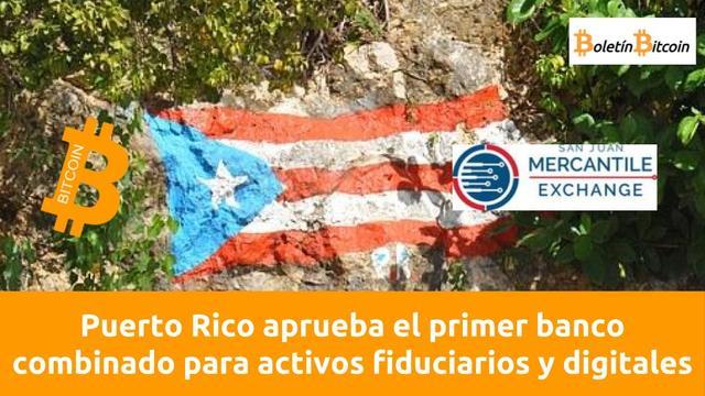 Puerto Rico aprueba el primer banco combinado para activos fiduciarios y digitales