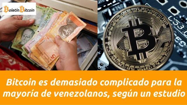 Bitcoin es demasiado complicado para la mayoría de venezolanos
