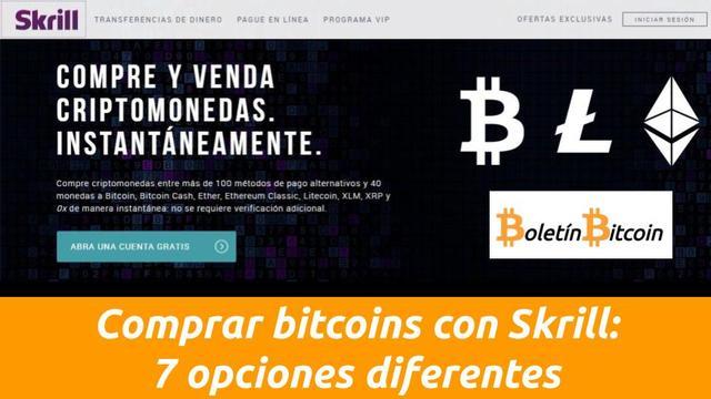 Comprar bitcoins con Skrill: 7 opciones diferentes