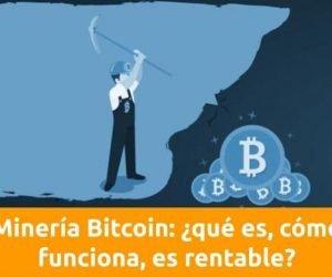 minería bitcoin qué es cómo funciona es rentable