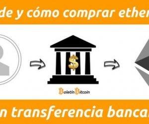 dónde y cómo comprar ethereum con transferencia bancaria