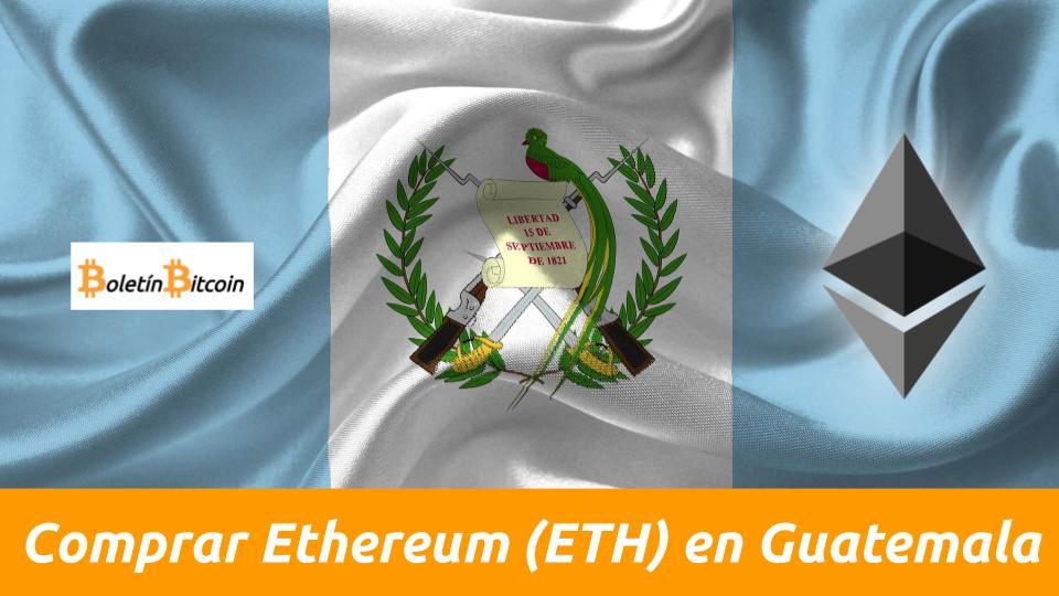 comprar ethereum en guatemala