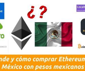 cómo comprar ethereum en méxico con pesos mexicanos paso a paso