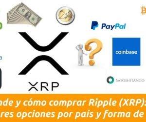 Dónde y como comprar Ripple XRP mejores opciones por forma de pago y país