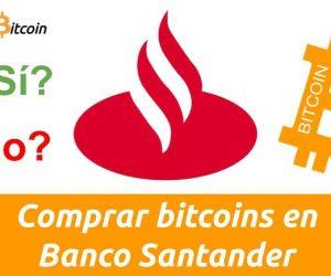 mejores opciones para comprar bitcoins con el banco santander