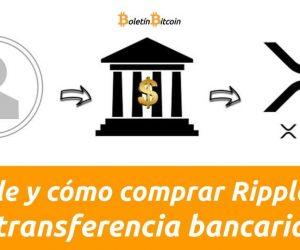 Dónde comprar Ripple con transferencia bancaria
