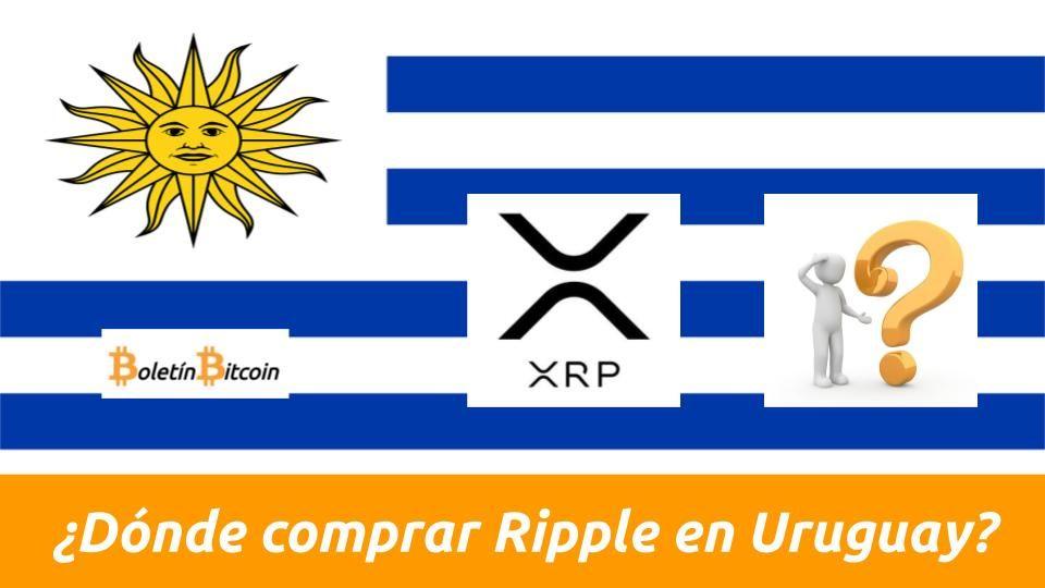Donde y como comprar Ripple en Uruguay