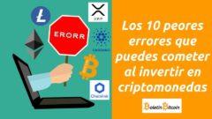 10 errores invertir en criptomonedas